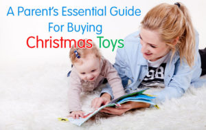 A Parent's Essential Guide For Buying Christmas Toys