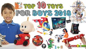 Best Toys for Boys 2018